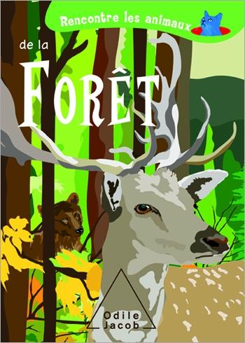 Rencontre les animaux de la Forêt