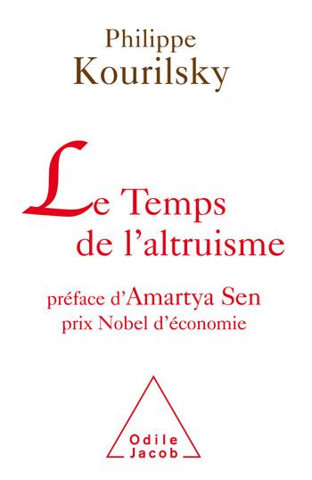 Temps de l'altruisme (Le) - Préface d'Amartya Sen, prix Nobel d'économie