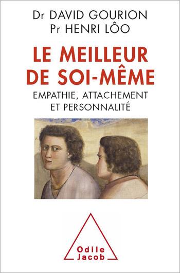 Meilleur de soi-même (Le) - Empathie, attachement et personnalité