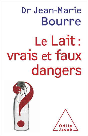 Lait : vrais et faux dangers (Le)
