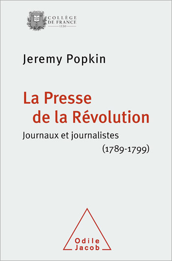Revolutionary News - The Press In France, 1789-1799