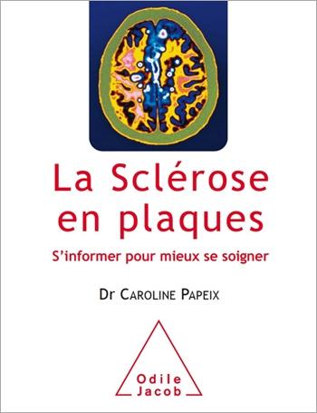 Sclérose en plaques (La) - S'informer pour mieux se soigner