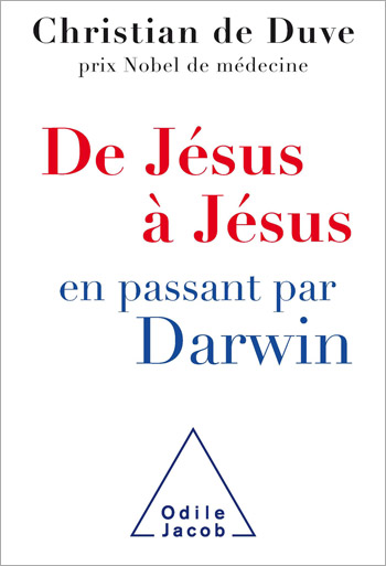 From Jesus to Darwin… and Back to Jesus
