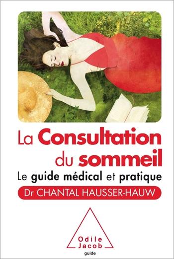 Consultation du sommeil (La) - Le guide médical et pratique