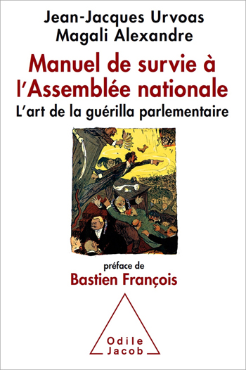 Survival Handbook for the French National Assembly - The Art of Parliamentary Guerrilla Warfare