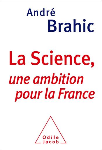 Science (La) - Une ambition pour la France