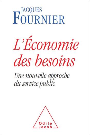 Économie des besoins (L') - Une nouvelle approche du service public