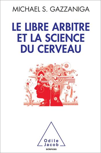 Libre Arbitre et la science du cerveau (Le)