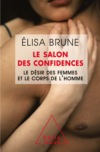 Private Confidences - Female Sexual Desire and Male Bodies