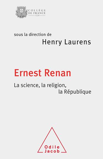 Ernest Renan. La science, la religion, la République - La Science, la religion, la République