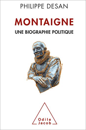 Montaigne - Une biographie politique
