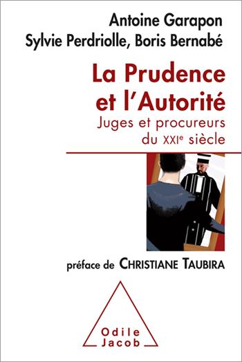 Prudence et l'Autorité (La) - Juges et procureurs du XXIe siècle