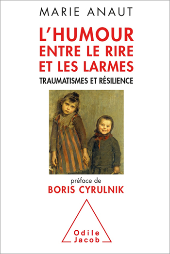Humour, entre le rire et les larmes (L') - Traumatismes et résilience