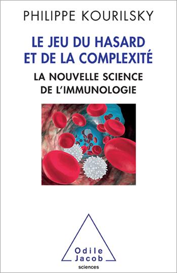 Jeu du hasard et de la complexité (Le) - La nouvelle science de l'immunologie