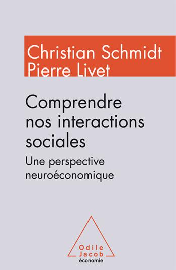 Comprendre nos interactions sociales - Une perspective neuroéconomique
