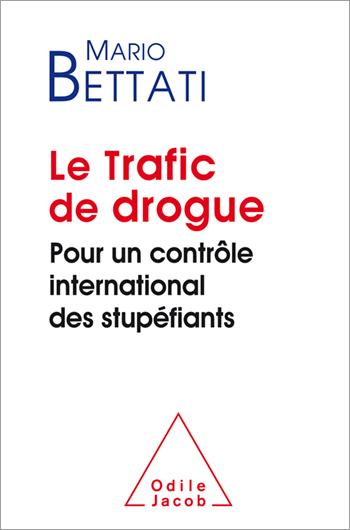 Trafic de drogue (Le) - Pour un contrôle international des stupéfiants