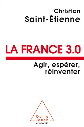 France 3.0 (La) - Agir, espérer, réinventer