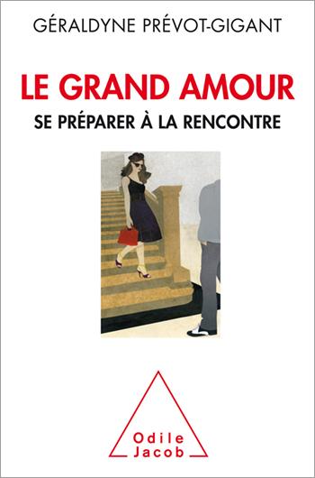 Grand Amour (Le) - Se préparer à la rencontre