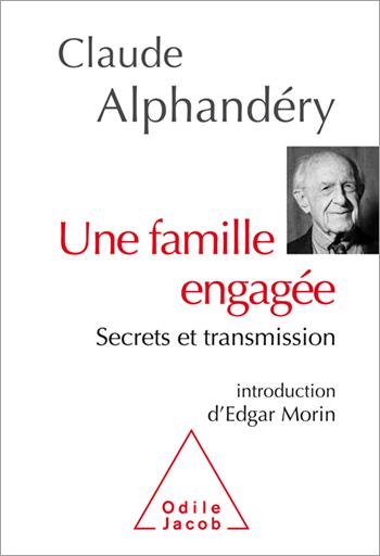 Une famille engagée - Secrets et transmission