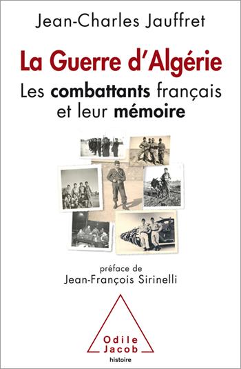 Guerre d'Algérie (La) - Les combattants français et leur mémoire