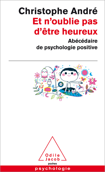 Don't forget to be happy! - The ABC of Positive Psychology
