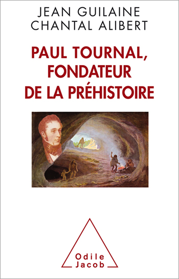 Paul Tournal, The Inventor Of Prehistory
