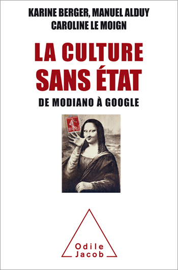 Culture sans État (La) - De Modiano à Google