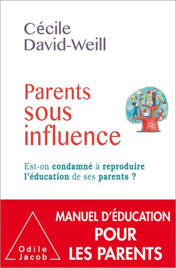 Parents sous influence - Est-on condamné à reproduire l'éducation de ses parents ?