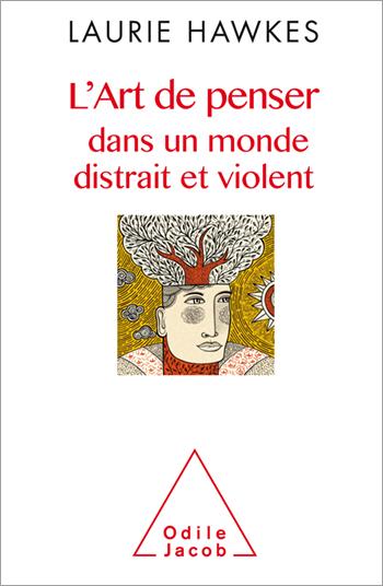 Art de penser dans un monde distrait et violent (L')
