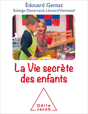 Vie secrète des enfants (La)