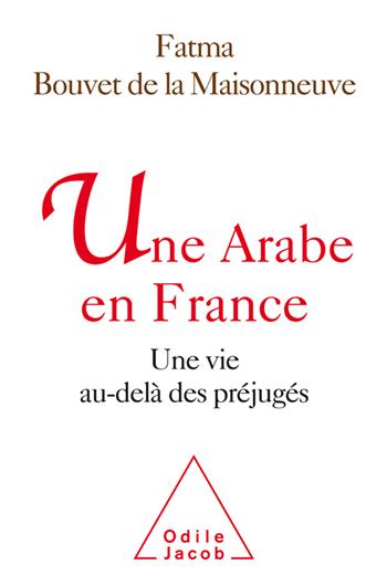 Une Arabe en France - Une vie au-delà des préjugés