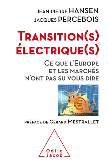 Transition(s) électrique(s) - Ce que l'Europe et les marchés n'ont pas su vous dire
