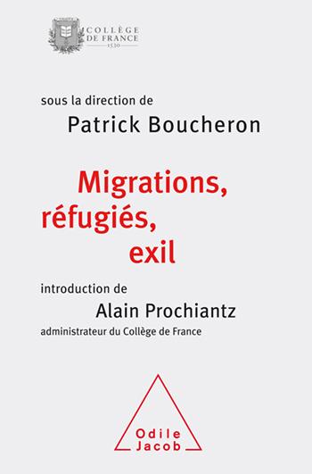 Migrations, réfugiés, exil - Colloque de rentrée du Collège de France