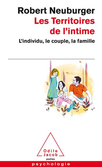 Territoires de l'intime (Les) - L'individu, le couple, la famille