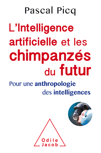 Artificial Intelligence and the Chimpanzees of the Future - For an Anthropology of Intelligence