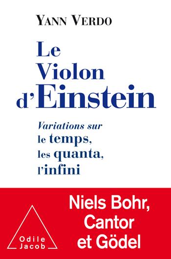 Violon d'Einstein (Le) - Variations sur le temps, les quanta, l'infini