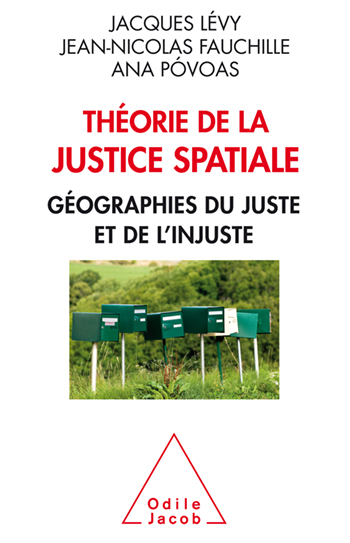 A Theory of Spatial Justice - The Geography of the Just and the Unjust