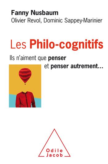 Philo-cognitifs (Les) - Ils n'aiment que penser et penser autrement…
