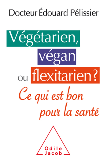 Vegetarian, Vegan, or Flexitarian? - What Is Good for Your Health