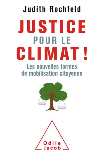 Justice pour le climat ! - Les nouvelles formes de mobilisation citoyenne