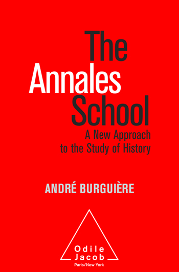 Annales School (The) - An Intellectual History