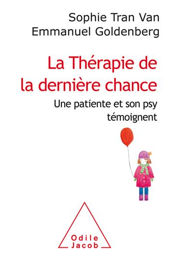 Thérapie de la dernière chance (La) - Une patiente et son psy témoignent