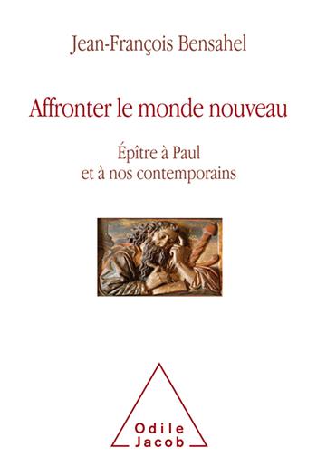 Affronter le monde nouveau - Épître à Paul et à nos contemporains