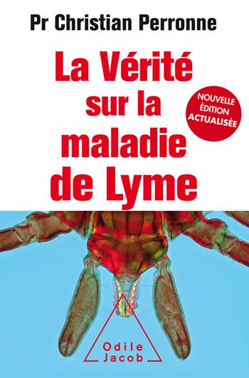 Vérité sur la maladie de Lyme (La) - Infections cachées, vies brisées, vers une nouvelle médecine