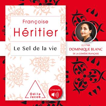Sel de la vie (Le) - Lu par Dominique Blanc de la Comédie-Française