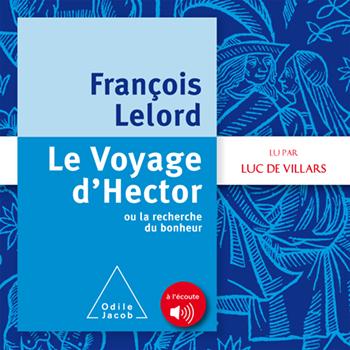 Voyage d'Hector (Le) - ou la recherche du bonheur