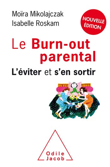 Burn-out parental (Le) - L'éviter et s'en sortir