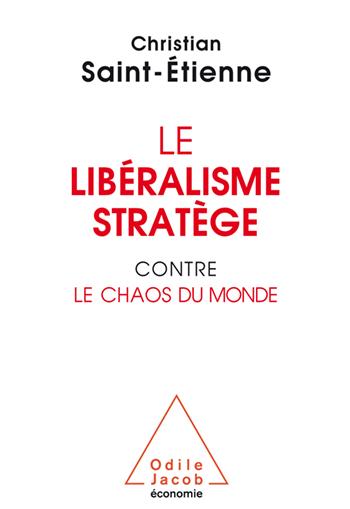 Libéralisme stratège contre le chaos du monde (Le)
