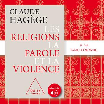 Religions, la Parole et la Violence (Les)