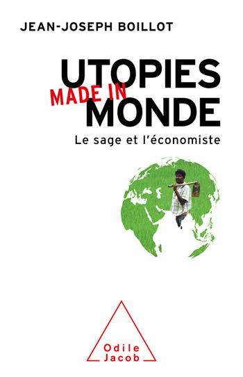 Utopies made in monde - Le sage et l'économiste